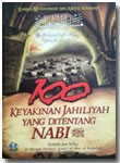 Buku 100 Keyakinan Jahiliyah Yang Ditentang Nabi