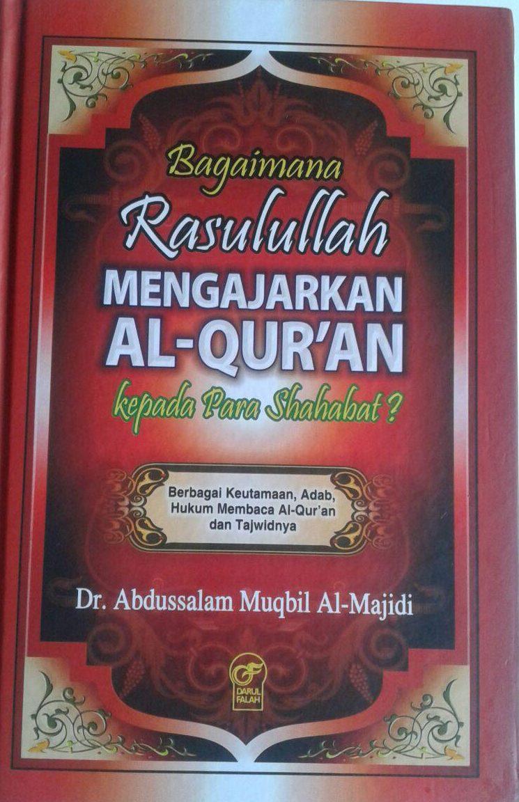 Buku Bagaimana Rasulullah Mengajarkan Al-Quran Kepada Para Sahabat cover 2