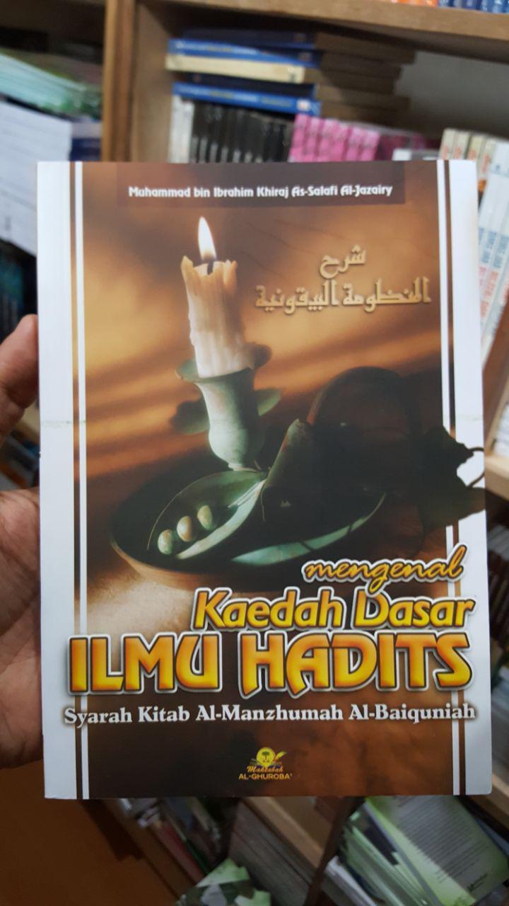 Buku Mengenal Kaedah Dasar Ilmu Hadits Penjelasan Al-Mandhumah Al-Baiquniyah cover