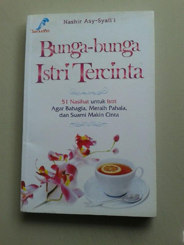 Buku Bunga-Bunga Istri Tercinta 51 Nasihat Untuk Istri Agar Bahagia cover