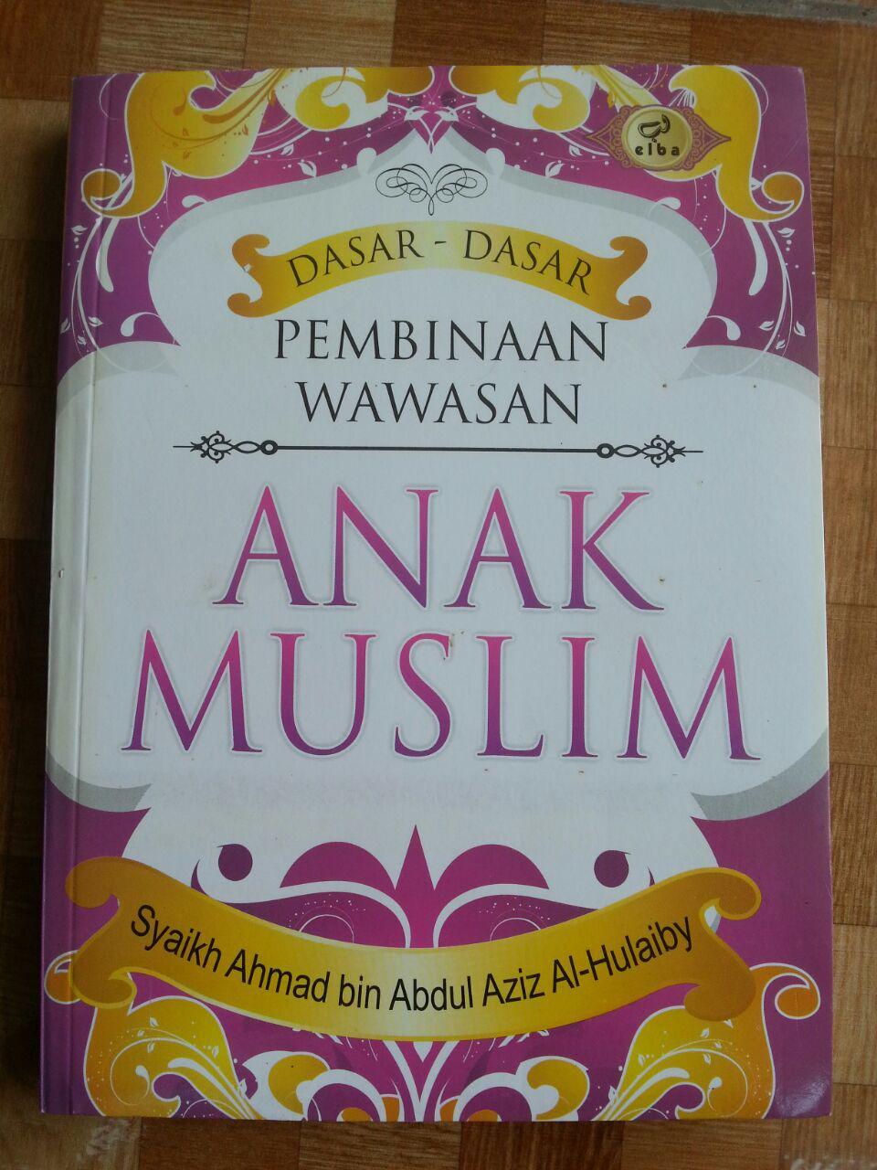 Buku Dasar-Dasar Pembinaan Wawasan Anak Muslim cover 2