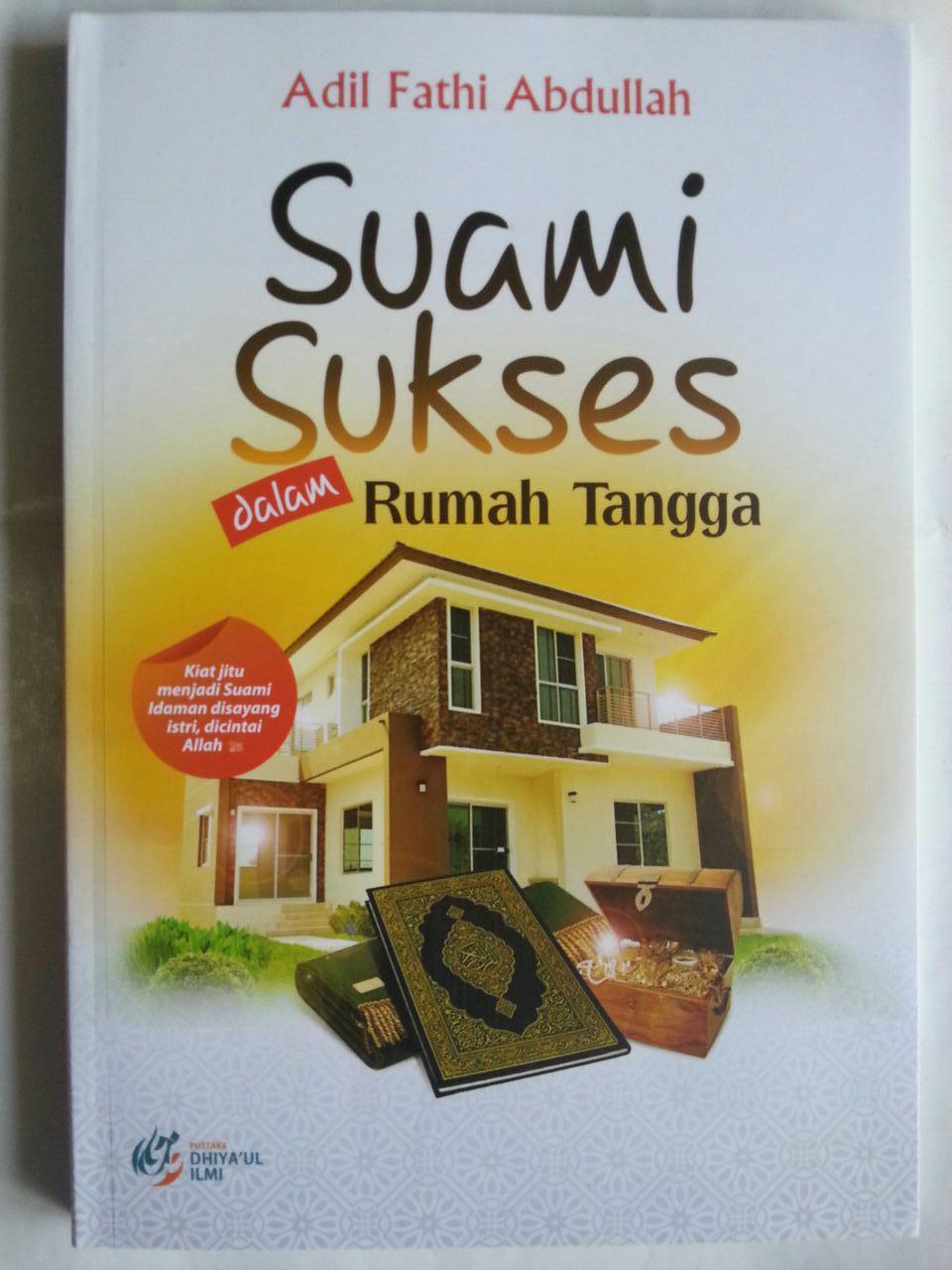 Buku Suami Sukses Dalam Rumah Tangga Kiat Jitu Menjadi Suami Idaman cover 2