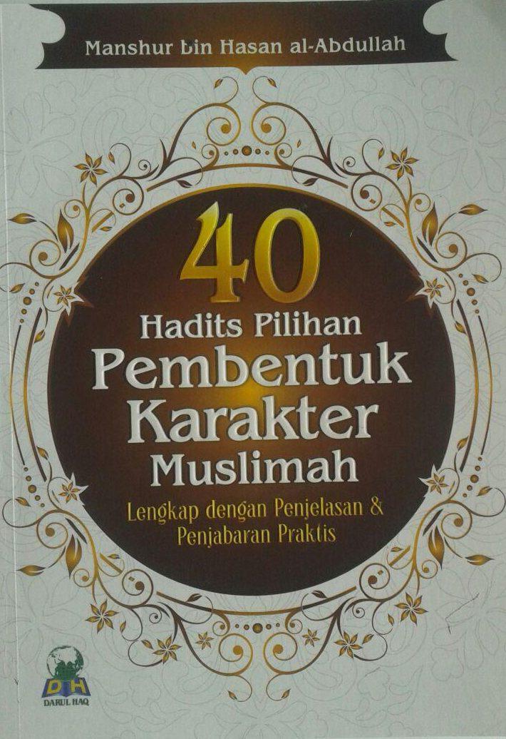 Buku 40 Hadits Pilihan Pembentuk Karakter Muslimah cover 2
