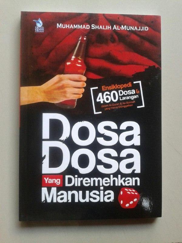 Buku Dosa Dosa Yang Diremehkan Manusia Ensiklopedi 460 Dosa & Larangan cover