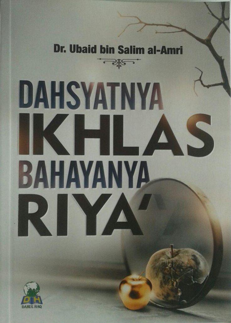 Buku Dahsyatnya Ikhlas Bahayanya Riya cover 2