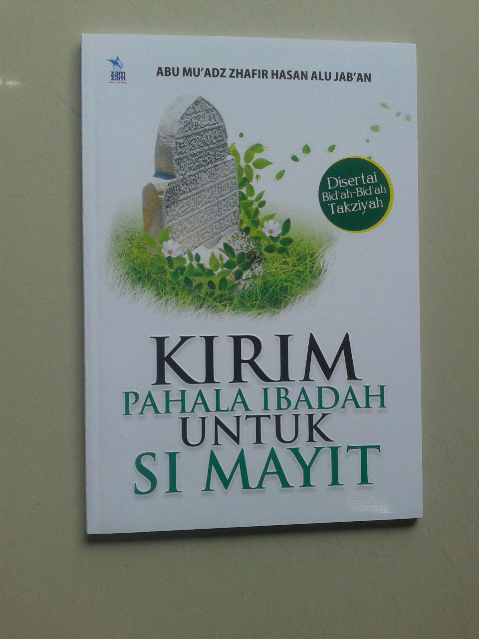 Buku Kirim Pahala Ibadah Untuk Si Mayit & Bid'ah Bid'ah Takziyah cover 2
