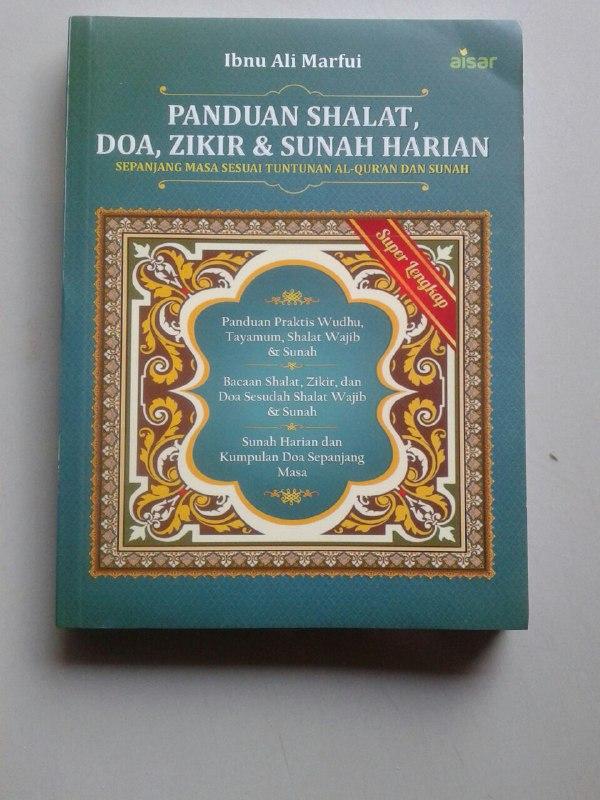 Buku Panduan Shalat Doa Dzikir Dan Sunnah Harian Sesuai Qur'an Sunnah cover