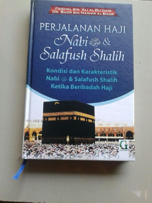 Buku Perjalanan Haji Nabi & Salafush Shalih Kondisi Dan Karakteristik cover