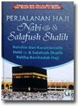 Buku Perjalanan Haji Nabi & Salafush Shalih Kondisi Dan Karakteristik