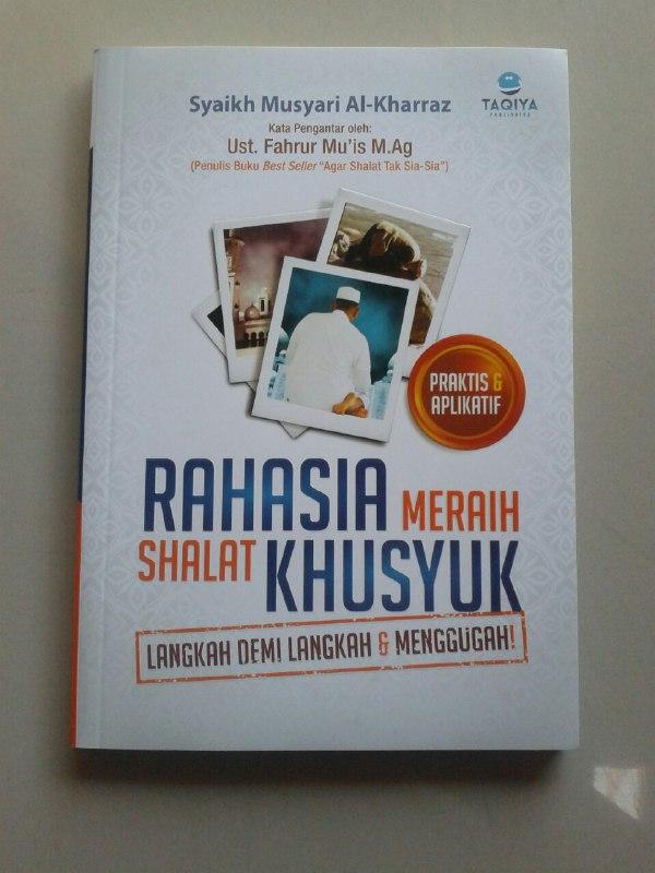 Buku Rahasia Meraih Shalat Khusyuk Langkah Demi Langkah & Menggugah cover