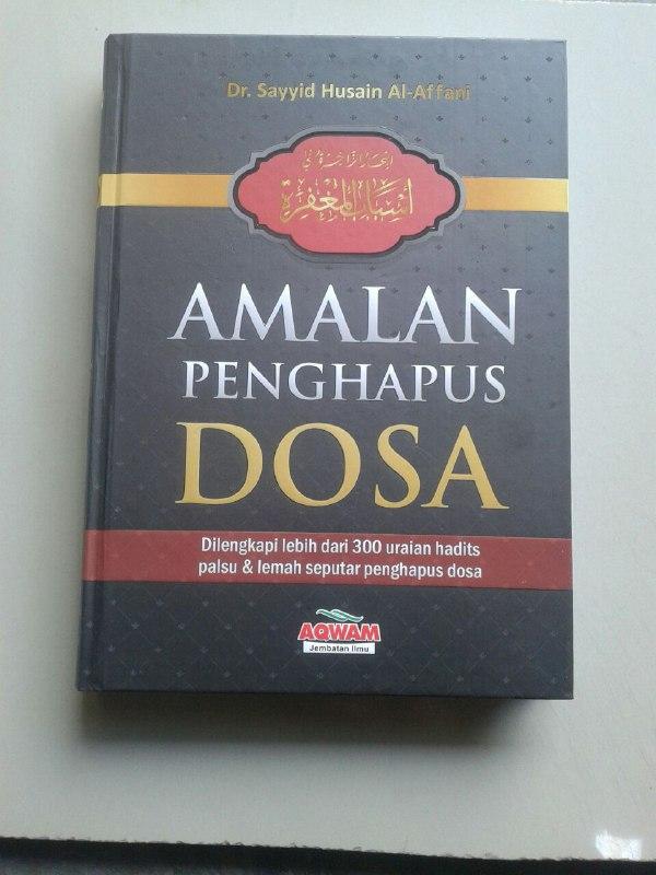 Buku Amalan Penghapus Dosa Dilengkapi Lebih Dari 300 Uraian Hadits cover