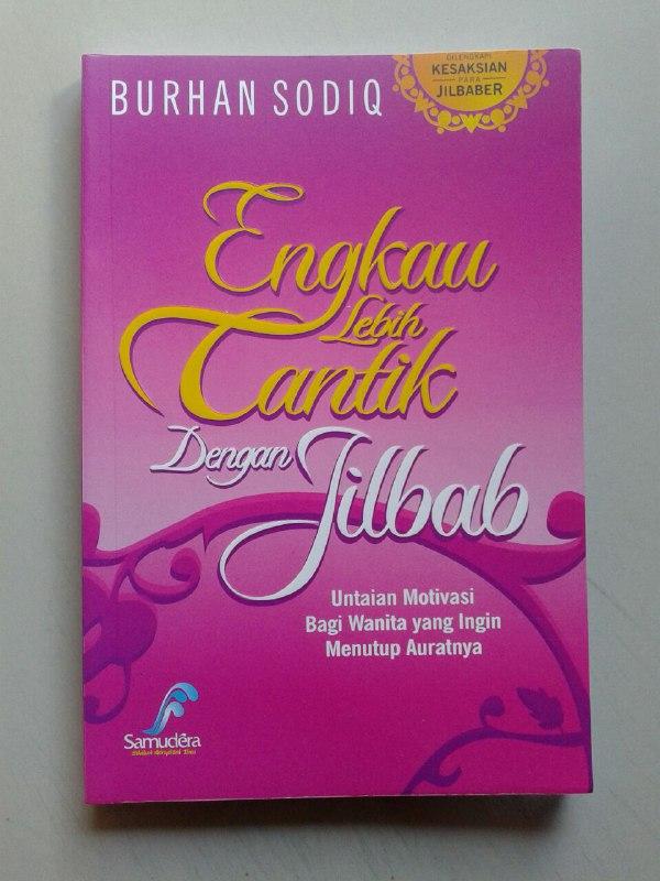 Buku Engkau Lebih Cantik Dengan Jilbab Motivasi Menutub Aurat cover