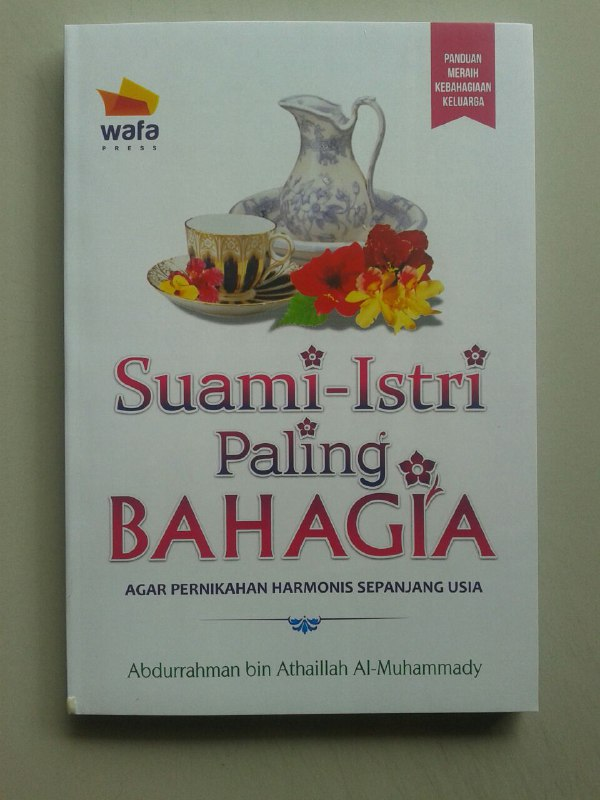 Buku Suami Istri Paling Bahagia Pernikahan Harmonis Sepanjang Usia cover