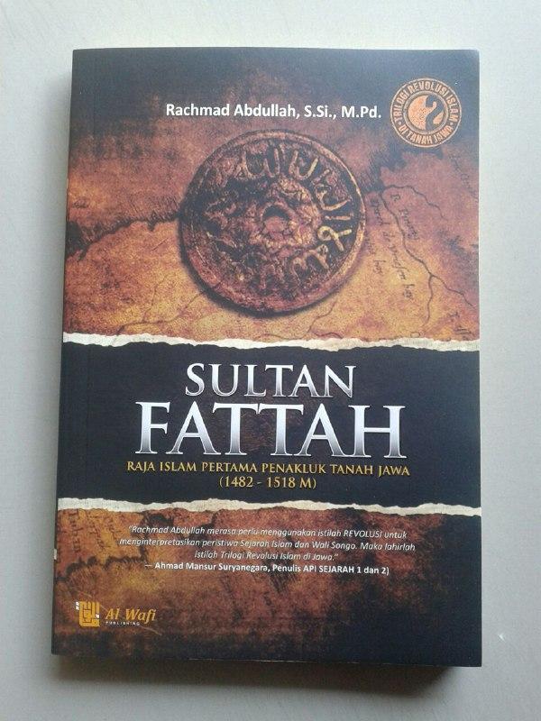Buku Sultan Fattah Raja Islam Penakluk Tanah Jawa cover
