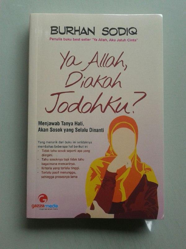 Buku Ya Allah Diakah Jodohku? Menjawab Tanya Hati, Sosok Yang Dinanti cover