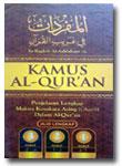 Buku Kamus Al-Qur'an Penjelasan Lengkap Makna Kosa Kata Asing (Gharib)