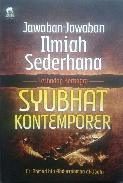 Buku Jawaban-Jawaban Ilmiah Sederhana Terhadap Syubhat Kontemporer cover