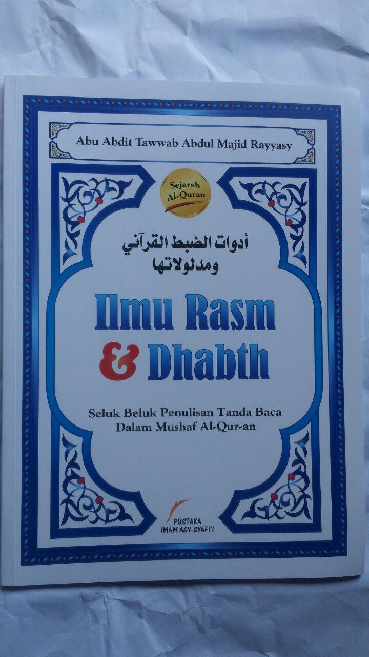 BK2795 Buku Ilmu Rasm Dan Dhabth Seluk Beluk Penulisan Tanda Baca 25.000 15% 21.250 Pustaka Imam Asy-Syafi'i cover 2