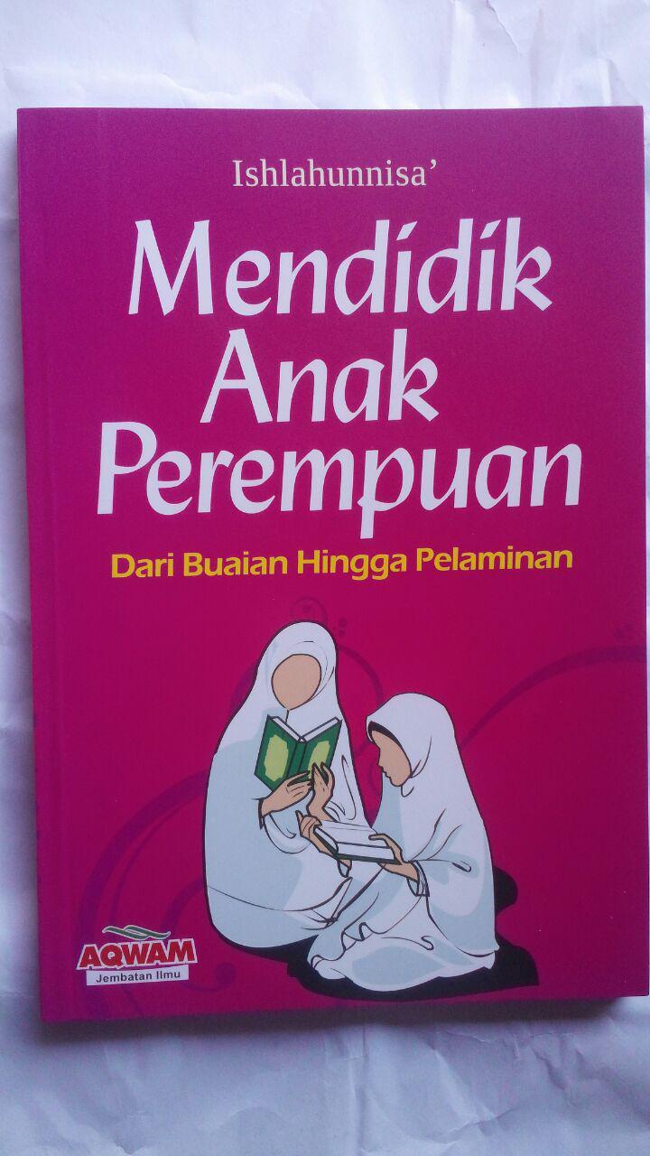 BK2798 Buku Anak Mendidik Anak Perempuan 32.000 15% 27.200 Aqwam cover 2