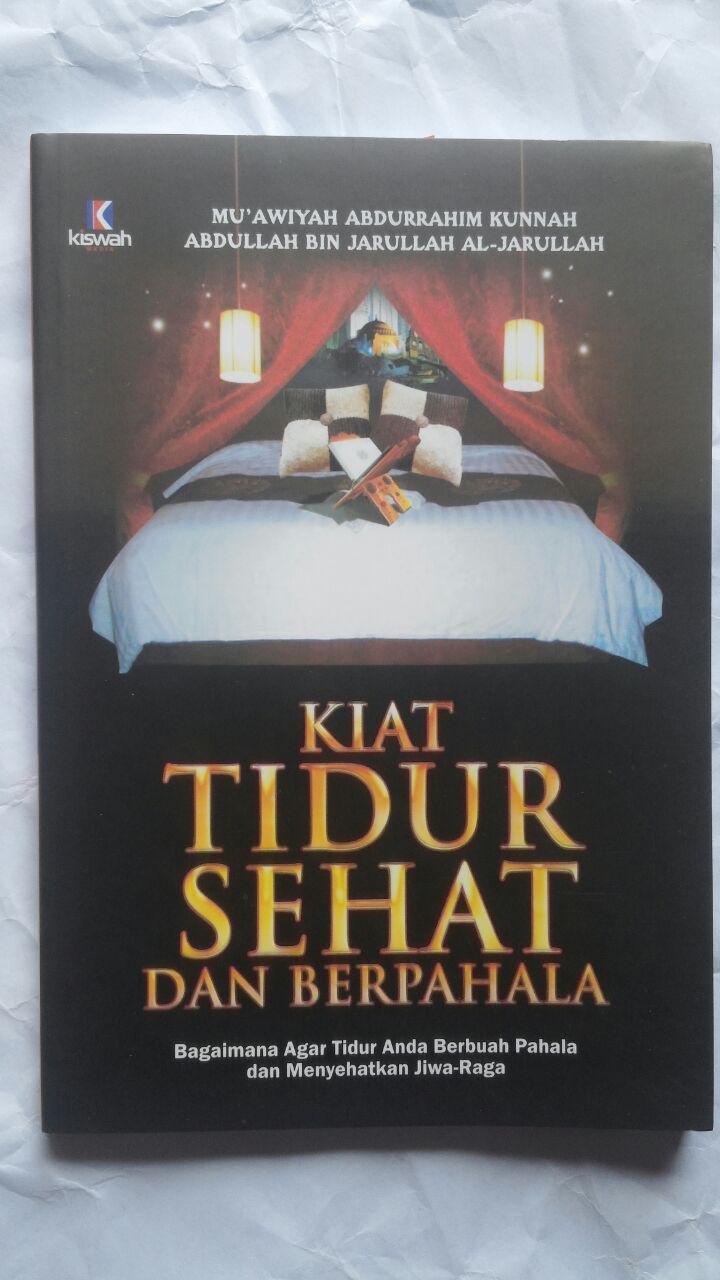 Buku Kiat Tidur Sehat Dan Berpahala 23.000 15% 19.550 Kiswah Media Muawiyah Abdurrahim Kunnah Abdullah bin Jarullah Al-Jarullah cover 2