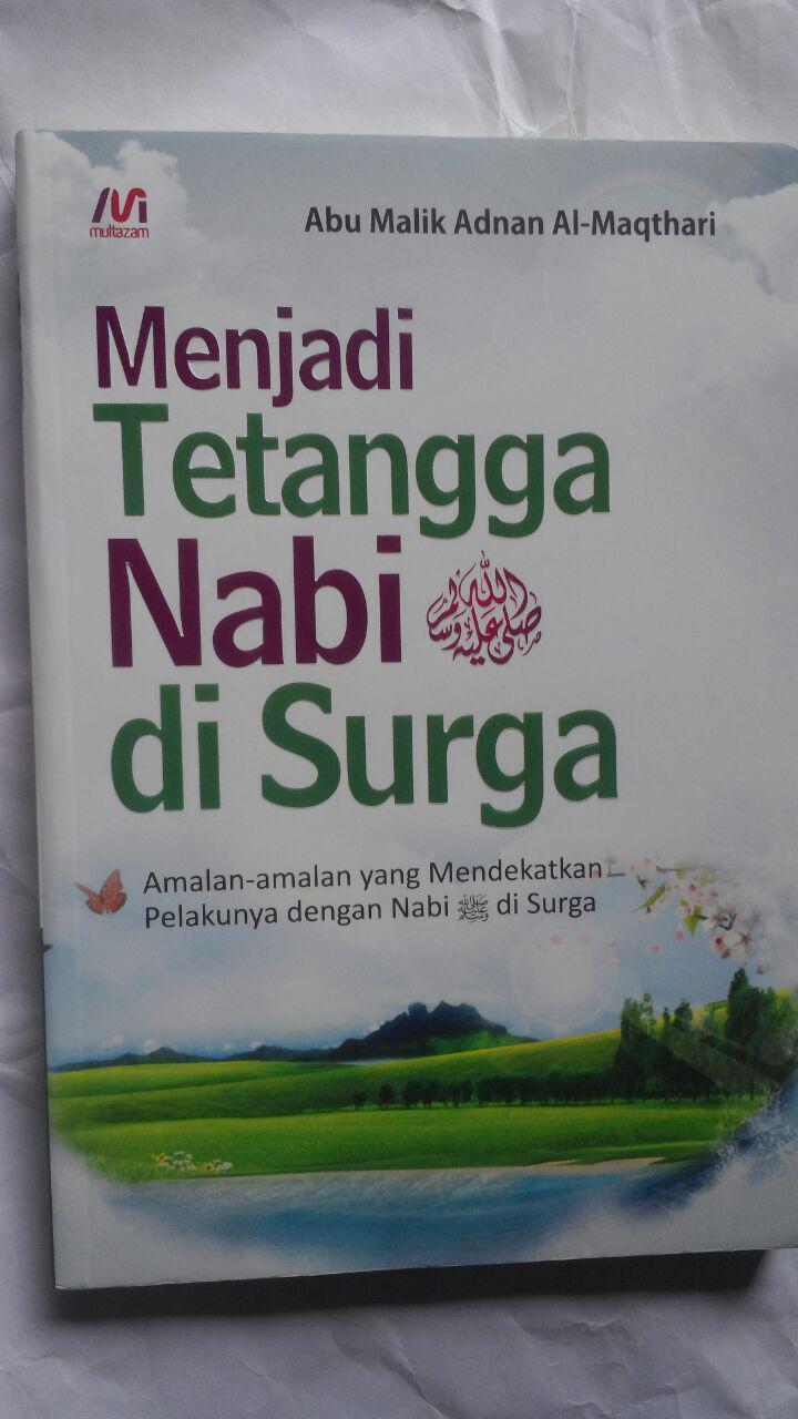 Buku Menjadi Tetangga Nabi Di Surga 32.000 15% 27.200 Multazam Abu Malik Adnan Al-Maqthari cover 2