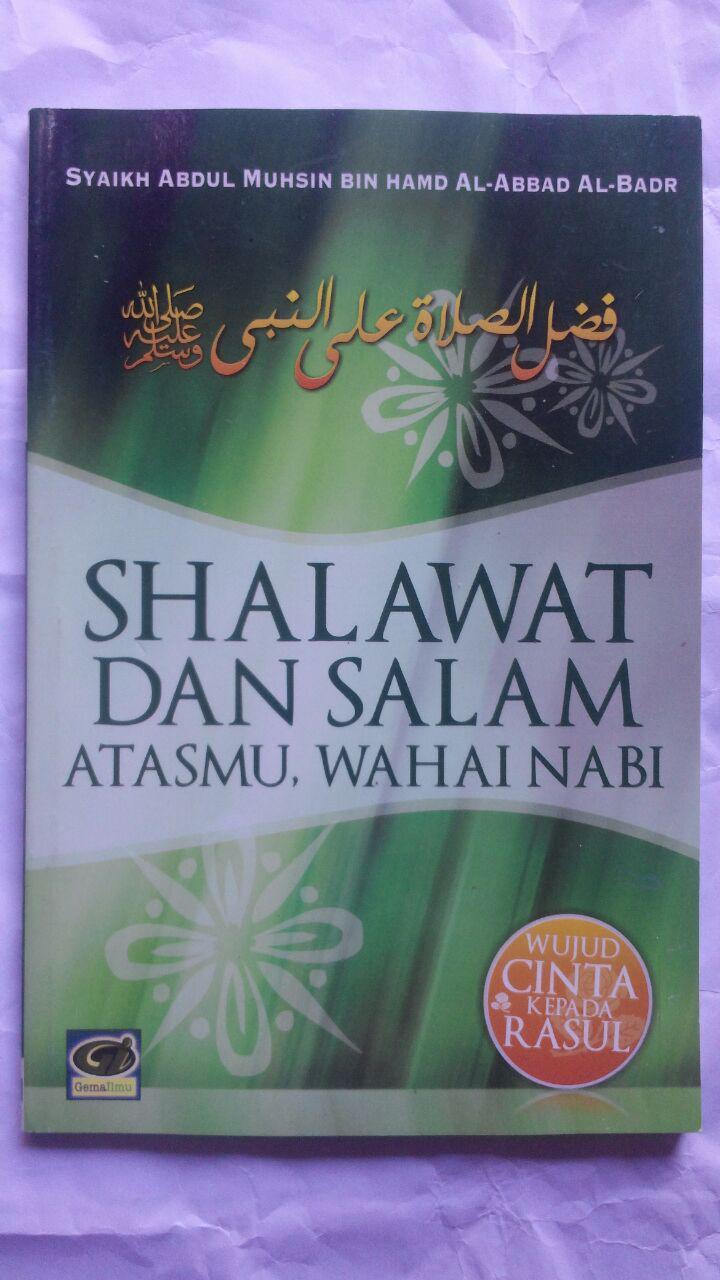 Buku Shalawat Dan Salam Atasmu Wahai Nabi 18.500 15% 15.725 Gema Ilmu Syaikh Abdul Muhsin bin Hamd Al-Abbad Al-Badr