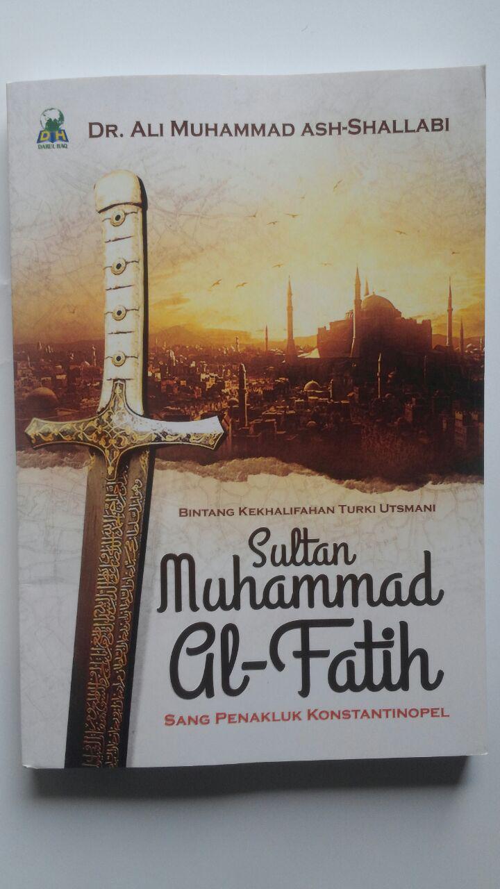 Buku Sultan Muhammad Al-Fatih Sang Penakluk Konstantinopel 40.000 15% 34.000 Darul Haq DR. Ali Muhammad Ash-Shallabi cover 2