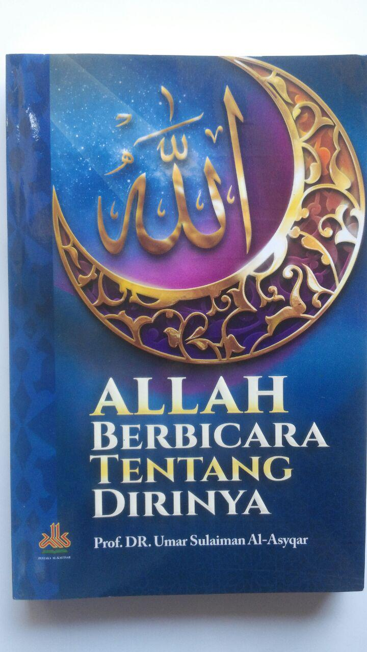 Buku Allah Berbicara Tentang Diri-Nya 75.000 20% 60.000 Pustaka Al-Kautsar Prof. DR. Umar Sulaiman Al-Asyqar cover