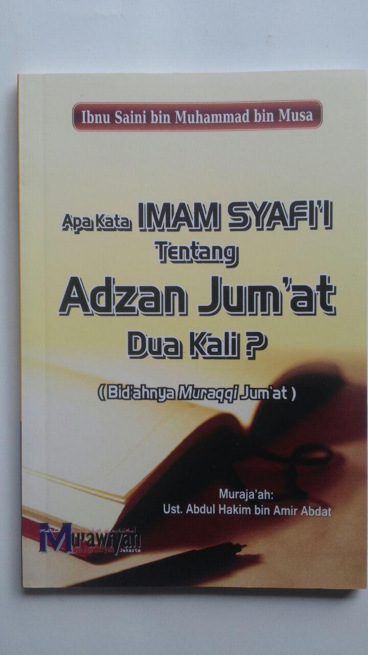 Buku Apa Kata Imam Syafi'i Tentang Adzan Jum'at Dua Kali 12.000 15% 10.200 Maktabah Muawiyah Bin Abi Sufyan Abdul Hakim bin Amir Abdat cover 2