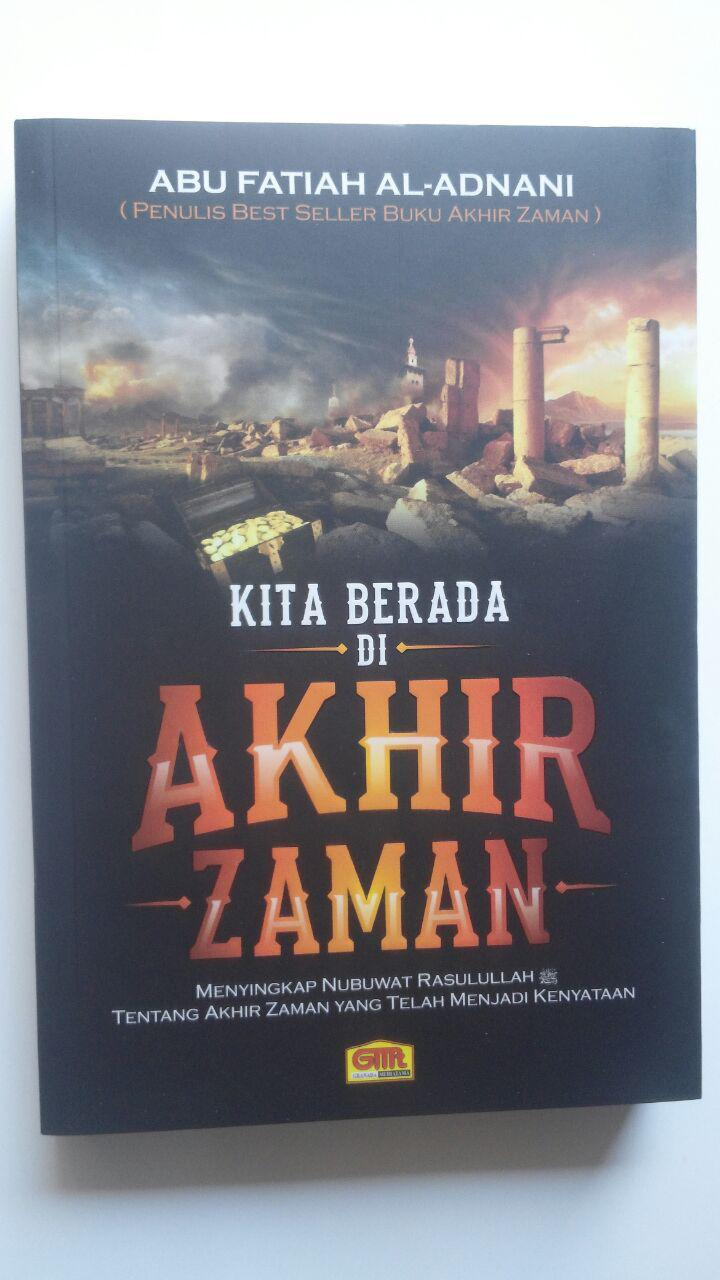 Buku Kita Berada Di Akhir Zaman Menyingkap Nubuwah Rasul 65.000 20% 52.000 Granada Mediatama Abu Fatiah Al-Adnani cover 2