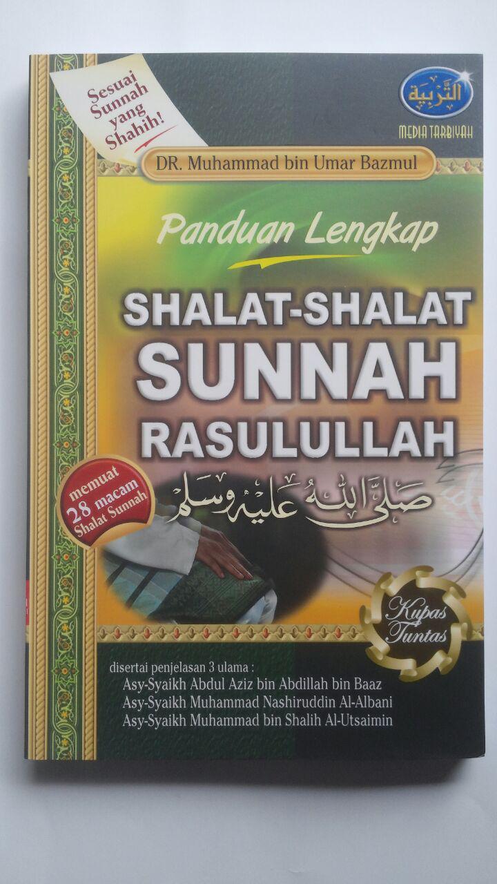 Buku Panduan Lengkap Shalat-Shalat Sunnah Rasulullah 45.000 15% 38.250 Media Tarbiyah Muhammad bin Umar Bazmul cover 2