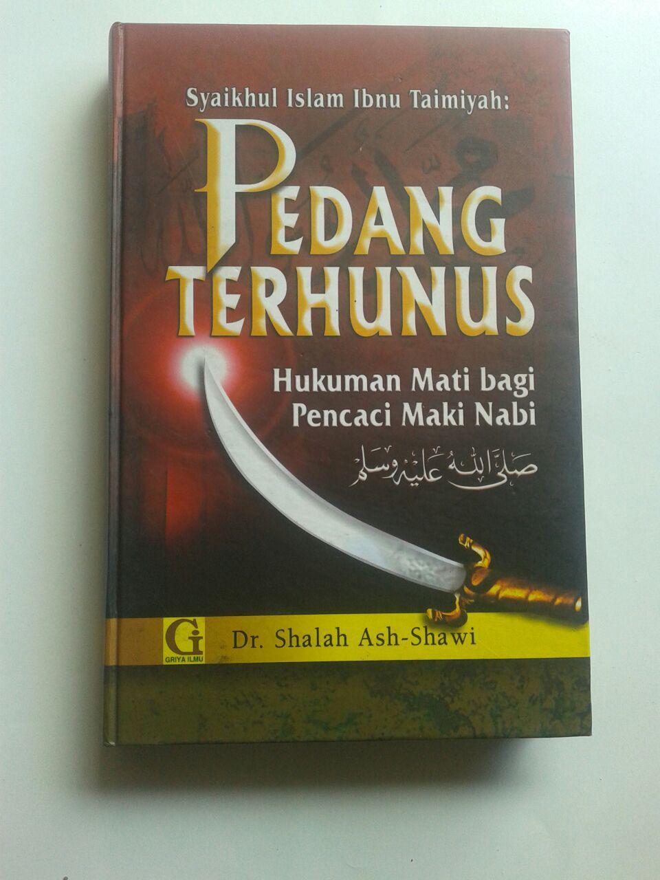 Buku Pedang Terhunus Hukuman Mati Bagi Pencaci Maki Nabi 85.000 20% 68.000 Griya Ilmu Syaikhul Islam Ibnu Taimiyyah cover 2