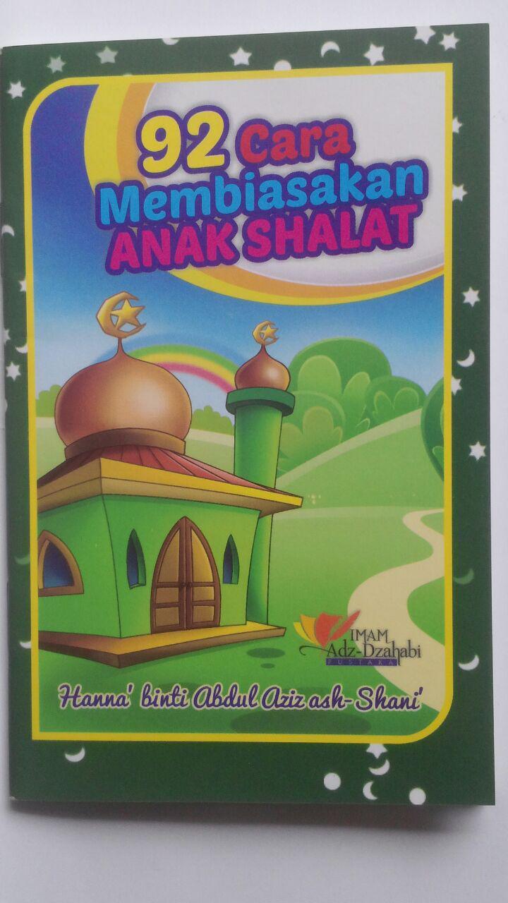 Buku Saku 92 Cara Membiasakan Anak Shalat 6.000 15% 5.100 Pustaka Imam Adz-Dzahabi Hanna binti Abdul Aziz Ash-Shani cover 2