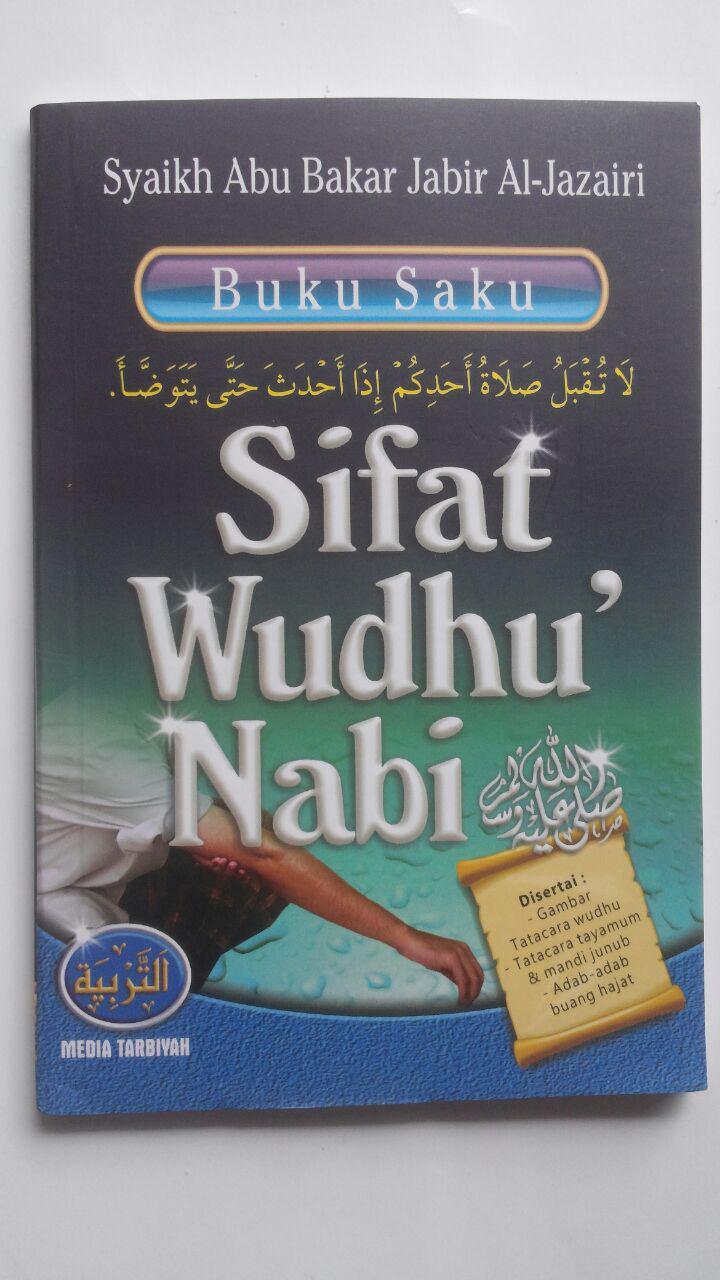 Buku Saku Sifat Wudhu Nabi Disertai Gambar 12.000 15% 10.200 Media Tarbiyah Syaikh Abu Bakar Jabir Al-Jazairi cover 2