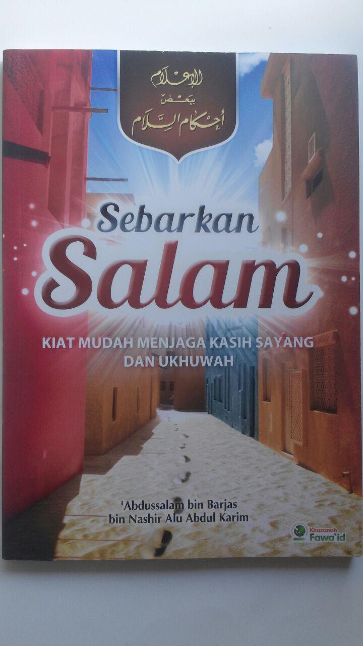 Buku Sebarkan Salam Kiat Mudah Menjaga Kasih Sayang Ukhuwah 33.000 15% 28.050 Khazanah Fawaid Abdussalam bin Barjas bin Nashir Alu Abdul Karim cover 2
