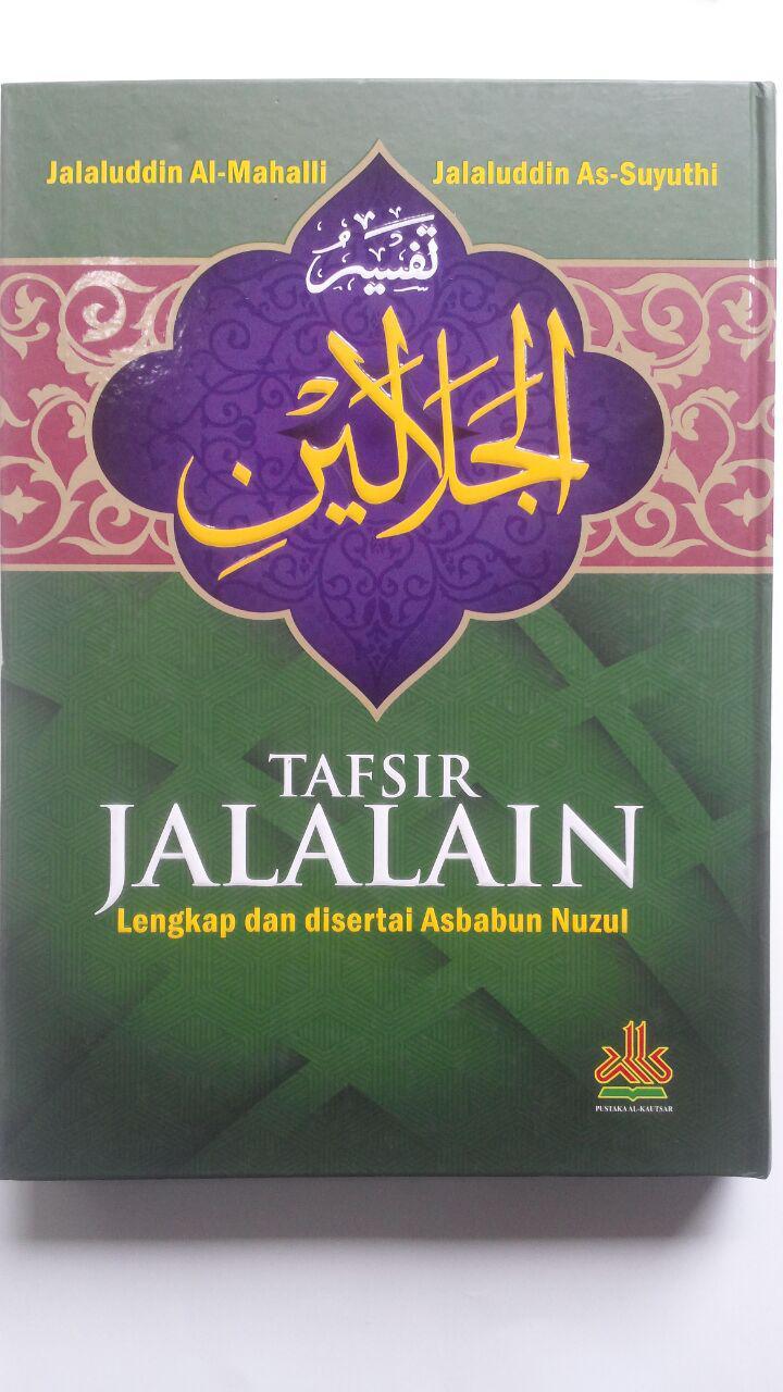 Buku Tafsir Jalalain Lengkap Dan Disertai Asbabun Nuzul 240.000 20% 192.000 Pustaka Al-Kautsar Jalaluddin Al-Mahalli Dan Jalaluddin As-Suyuthi cover