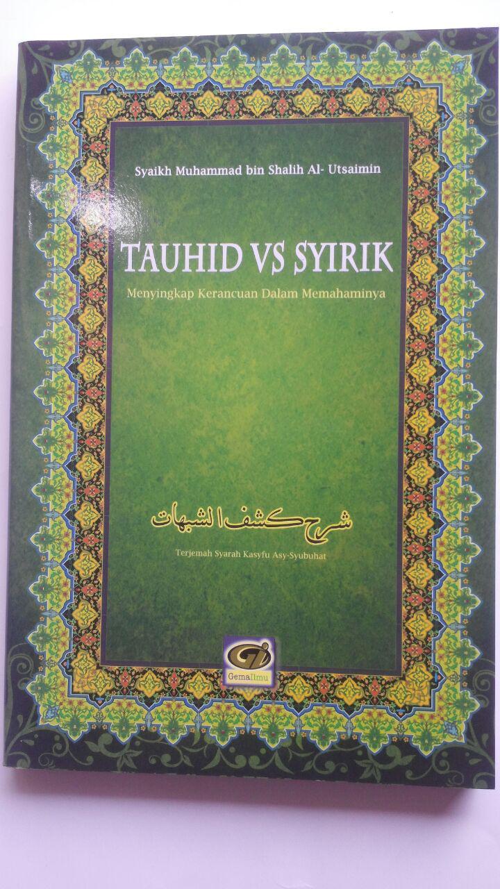 Buku Tauhid Vs Syirik Menyingkap Kerancuan Dalam Memahaminya 60.000 20% 48.000 Gema Ilmu Muhammad bin Shalih Al-Utsaimin cover 2