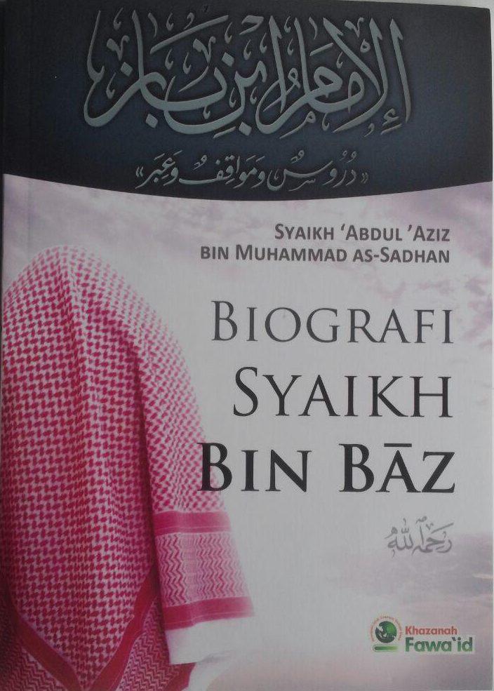 Buku Biografi Syaikh Bin Baz 30.000 15% 25.500 Khazanah Fawaid Abdul Aziz bin Muhammad As-Sadhan cover 2