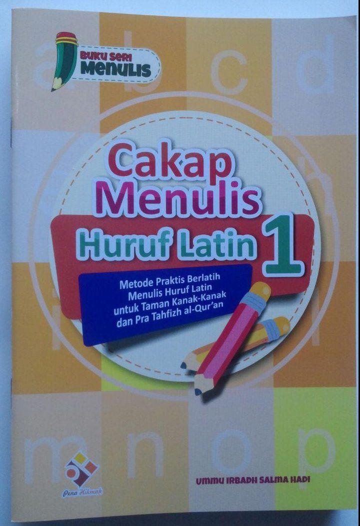 Buku Cakap Menulis Huruf Latin 1 Set 6 Jilid 57.000 10% 51.300 Pena Hikmah Ummu Irbadh Salma Hadi cover 3