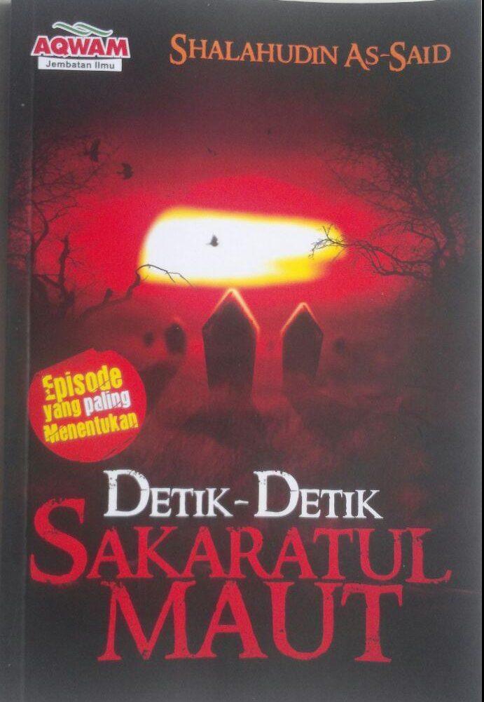 Buku Detik-Detik Sakaratul Maut Episode Paling Menentukan 35.000 15% 29.750 Aqwam Shalahudin As-Said cover 2