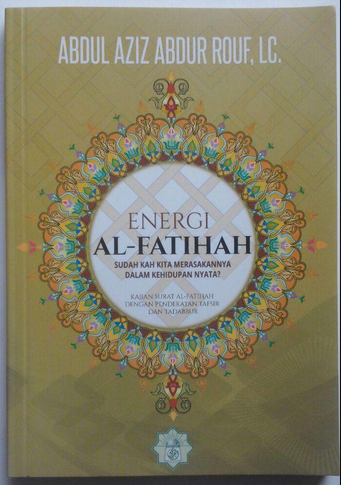 Buku Energi Al-Fatihah Sudahkah Kita Merasakannya 45.000 15% 38.250 Markaz Al-Quran Abdul Aziz Abdur Rauf cover 2