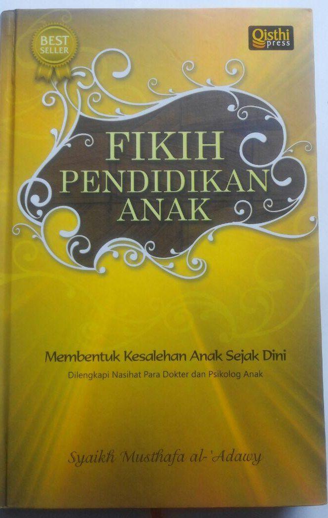 Buku Fikih Pendidikan Anak 69.000 20% 55.200 Qisthi Press Musthafa Al-Adawy cover 2