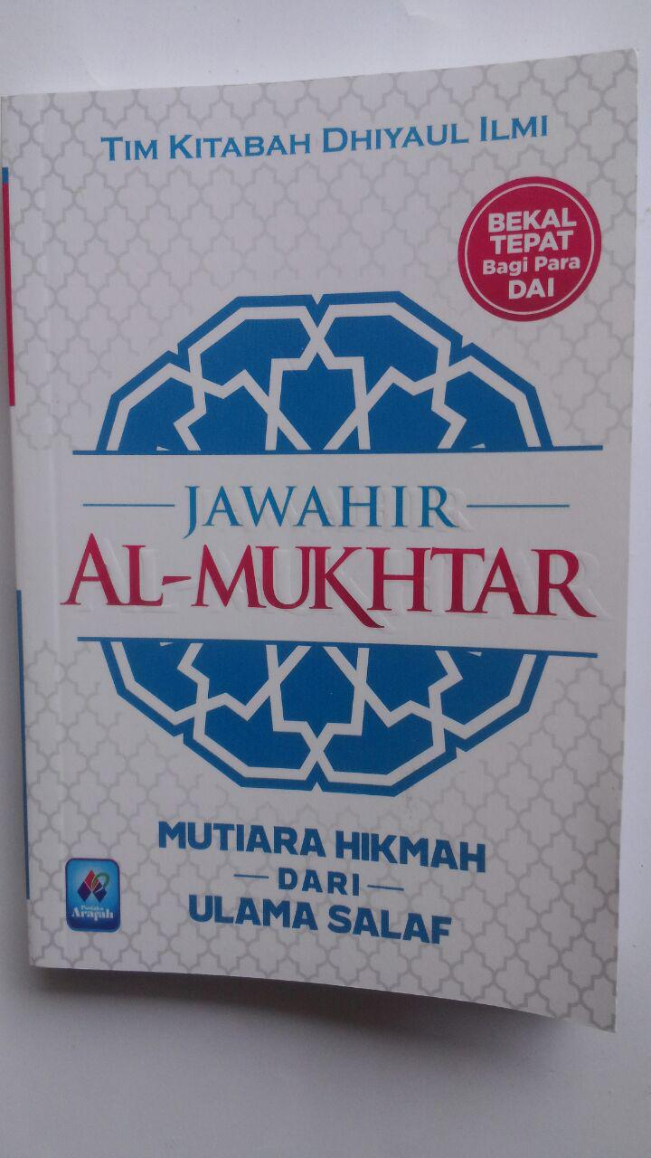 Buku Jawahir Al-Mukhtar Mutiara Hikmah Dari Ulama Salaf 20.000 15% 17.000 Pustaka Arafah Tim Kitabah Dhiyaul Ilmi cover 2