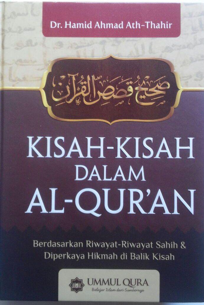 Buku Kisah-Kisah Dalam Al-Qur'an Berdasarkan Riwayat Shahih 179.000 20% 143.200 Ummul Qura Hamid Ahmad Ath-Thahir cover 2