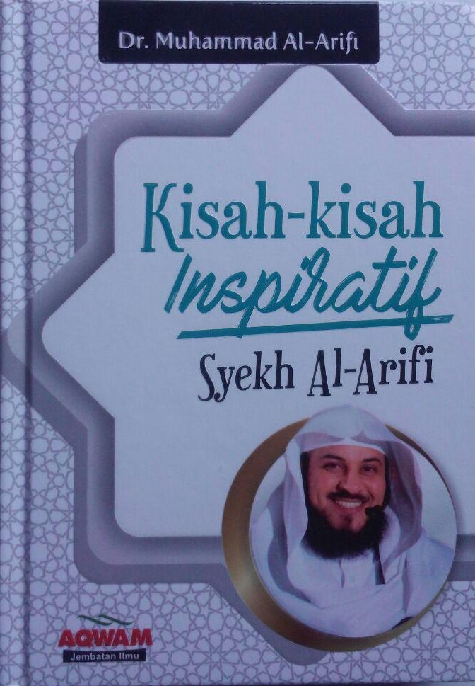 Buku Kisah-Kisah Inspiratif Syekh Al-Arifi 83.000 20% 66.400 Aqwam Muhammad Al-Arifi cover 2