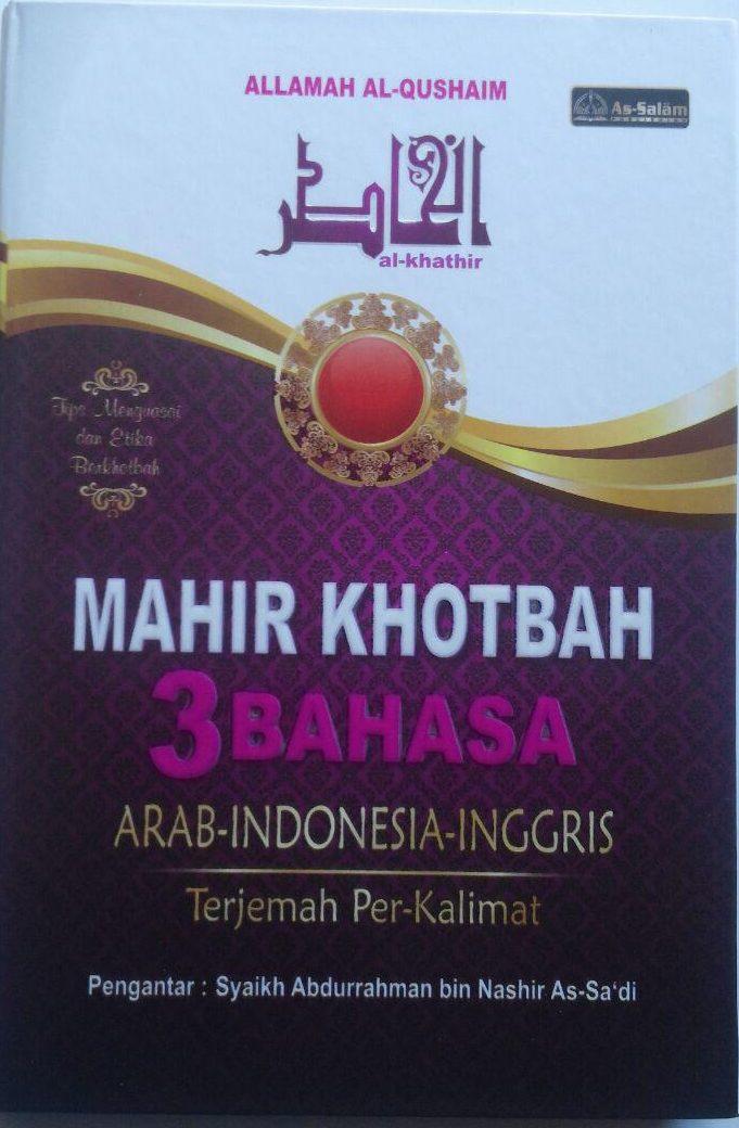 Buku Mahir Khotbah 3 Bahasa Ukuran A5 32.000 15% 27.200 As-Salam Publishing Allamah Al-Qushaim cover 2