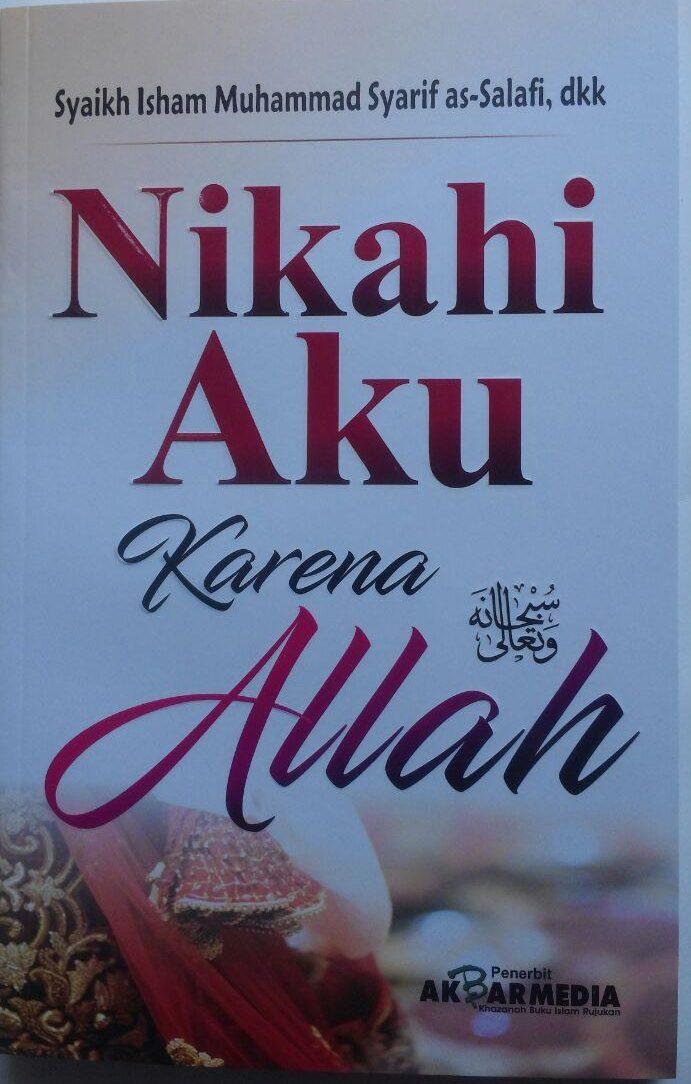 Buku Nikahi Aku Karena Allah 45.000 15% 38.250 Akbar Media Isham Muhammad Syarif As-Salafi, dkk cover 2