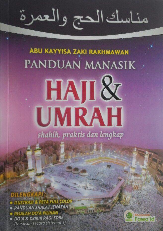 Buku Panduan Manasik Haji Dan Umrah Shahih Praktis Lengkap 50.000 20% 40.000 Khazanah Fawaid Abu Kayyisa Rakhmawan cover 2