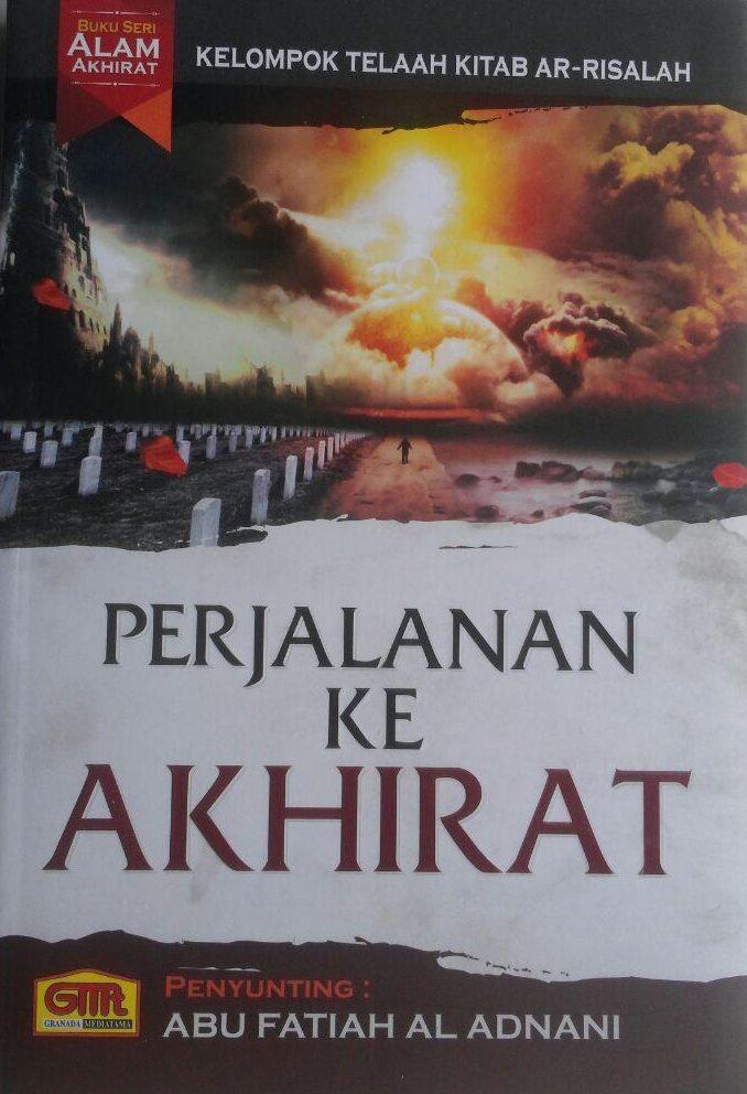Buku Perjalanan Ke Akhirat 50.000 20% 40.000 Granada Mediatama Abu Fatiah Al Adnani cover 2