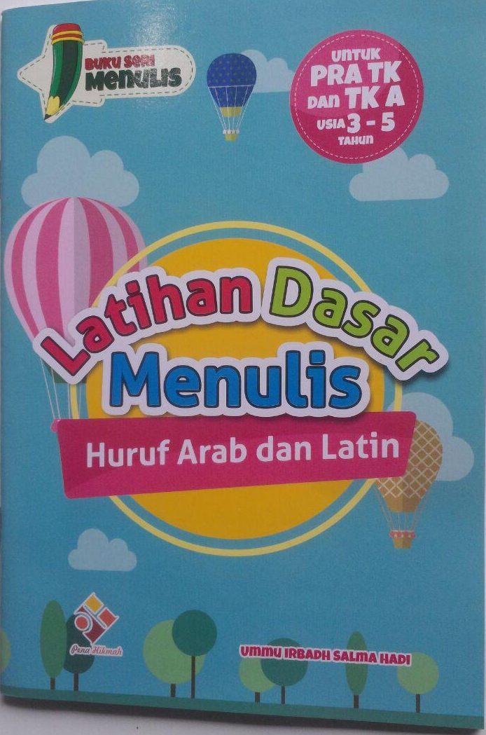 Buku Pra TK Dan TK Latihan Dasar Menulis Huruf Arab Dan Latin 10.500 10% 9.450 Pena Hikmah Ummu Irbadh Salma Hadi cover 2